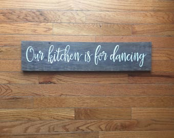 Our kitchen is for dancing/ rustic wood sign/ rustic wood kitchen sign