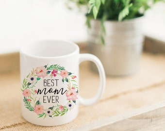 Best Mom Ever Coffee Mug | Gift for Mom