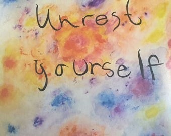 Unrest Yourself print