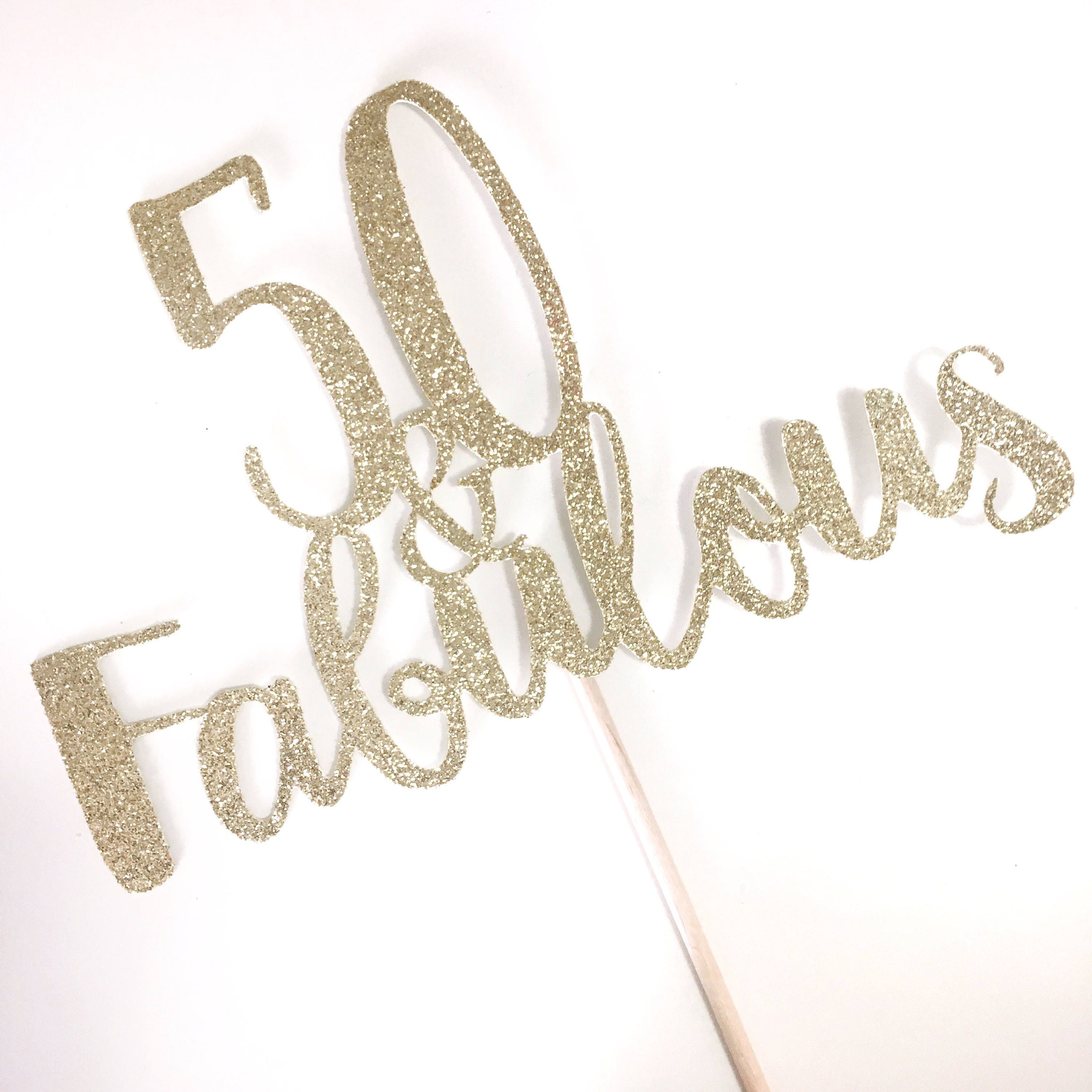 Fifty and Fabulous 50th Birthday Cake topper gold glitter