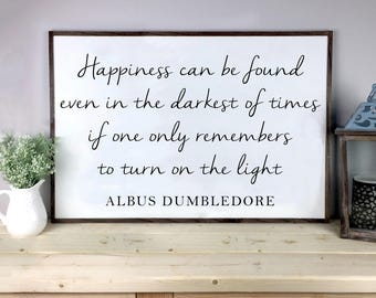 Happiness Can Be Found In The Darkest Of Times | Harry Potter | Albus Dumbledore Quote