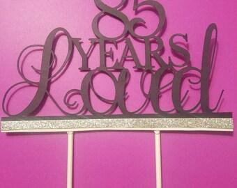 85 Years Loved Birthday Cake Topper