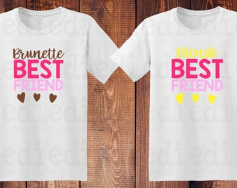 Custom Brunette Best Friend Blonde Best Friend Shirt BFF Boy Shirt Girl Shirt Woman Shirt Man Shirt Custom Vinyl Shirt