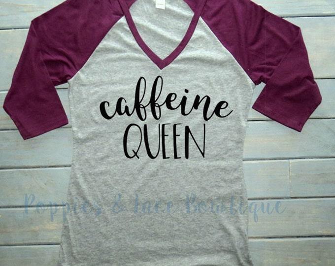 Caffeine Queen Women's Raglan, Women's Coffee Shirt, Funny Graphic Tee, Coffee Lover's Top, Coffee Raglan