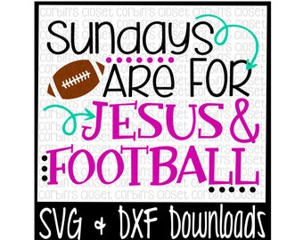 Football SVG * Sundays Are For Jesus & Football Cut File - SVG, DXF Files - Silhouette Cameo, Cricut