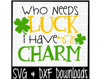St Patricks Day SVG * I Have Charm * St Patricks SVG Cut File - SVG & dxf Files - Silhouette Cameo, Cricut