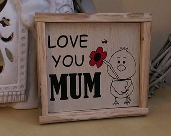 Love You Mum - Mothers Day gift. Ideal for Mothers Day, Birthdays, general gifts.