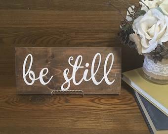 Be Still hand painted wooden sign, Be Still stained wooden sign, Christian home decor, custom wood signs