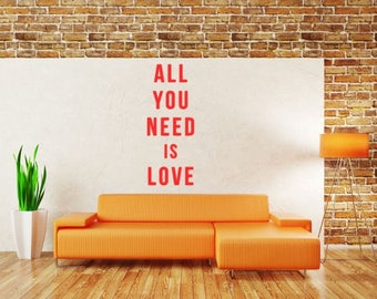 All You Need is Love Wall Decal, Choose From Many Colours and Sizes