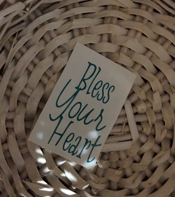 Bless Your Heart Car Decal Vinyl Decal 651 Southern Laptop