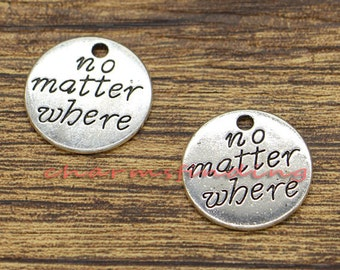 15pcs No Matter Where Charms Saying Word Charms Antique Silver Tone 20x20mm CF2851