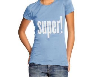Super! Women's  T-Shirt