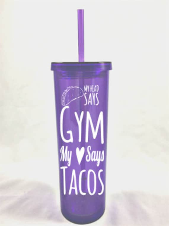 My Head Says Gym My Heart Says Tacos-Exercise Cup-Custom Tumbler-Water Bottle-Workout Bottle-Custom Cup-Skinny Tumbler-Workout Gear-Tumbler-