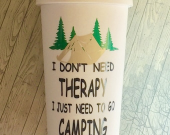 I Don't Need Therapy I Just Need Camping tumbler-Tent-Campfire-Camping Coffee Mug-Glamping-Custom Tumbler-Camping Gifts-Camping To Go Cup