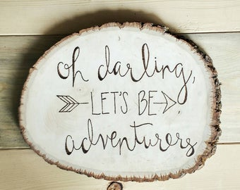 Oh Darling Let's Be Adventurers Wood Sign, Rustic Wedding Decor