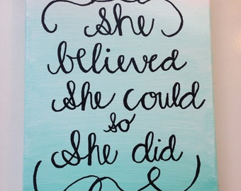 Ombre stretched canvas acrylic painting. ~she believed she could so she did~