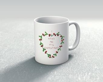 Kiss Me It's Christmas Mug