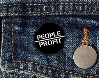 "People Over Profit 1"" pinback button"