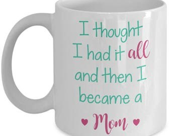 Mother's Day Gift - I Became A Mom - Mother's Day Mug