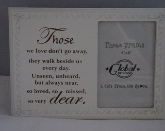 Memorial Sentiment Frame Those We Love Don't Go Away Stay Walk Beside You F0839D