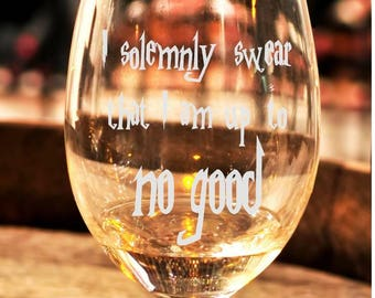 Harry potter wine glass I solemnly swear I am up to no good collector glass