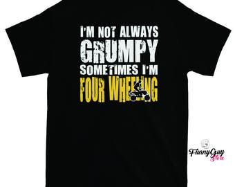 Four Wheeling Shirt - ATV Rider Gift - ATV Lover - Four Wheeler - Off Road Shirt - ATV Owner Gift - Gift For Him - Mudding Shirt