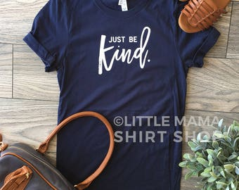 Just Be Kind © THE ORIGINAL | Kindness Matters | Kindness Shirt | Trendy Tees for Women | Mother's Day | Unisex Tee