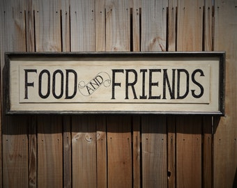 FOOD AND FRIENDS -  vintage style signs, hand made signs, hand painted signs, distressed signs, farmhouse signs,kitchen signs, wooden sign