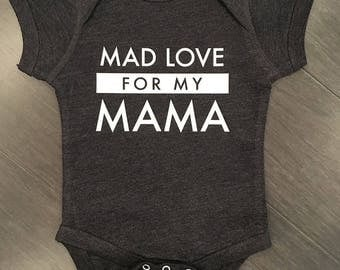 Mad Love For My MAMA. Rad Onesie. Baby. Vintage Soft! Custom Made to Order.