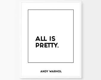 Andy Warhol, All is pretty, Andy Warhol print, digital typography, Andy Warhol poster, typography print, minimal text, studio print, decor