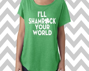 I'll Shamrock Your World St. Patrick's Day Tee Dolman Off the shoulder flowy tee Funny Shamrock Tee Drinking Shirt Clover Shirt Pub Crawl