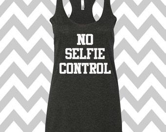 No Selfie Control Tank Top Running Tee Exercise Tank Selfie Tank  Running Tank Top Cute Womens Gym Tank Top Funny Workout Top Graphic Tee