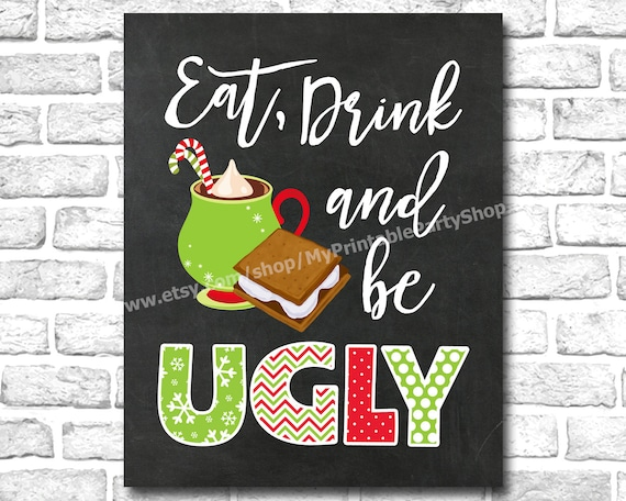 PRINTABLE Eat Drink Be Ugly Sign