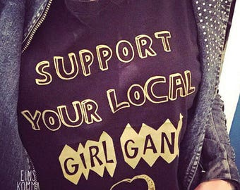 "Organic cotton T-shirt ""support your local girl gang < 3"""