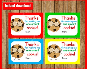 Teacher Appreciation Gift Tag instant download, Printable Teacher Appreciation gift cards , Thanks for making me one smart cookie cards