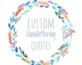 Custom Handlettering Quotes, Original Watercolour Art, Custom Typography, Watercolour Lettering Design, Custom Written Original Art
