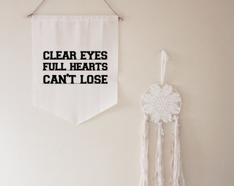 Clear Eyes Full Hearts Can't Lose Friday Night Lights Banner // gift // housewarming // for her // for him