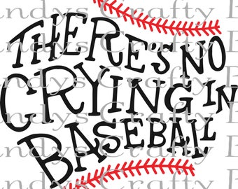 Digital file SVG and DXF There's No crying in Baseball