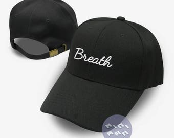 Breath Dad Hat Embroidery  Baseball Cap Tumblr Pinterest Unisex Size