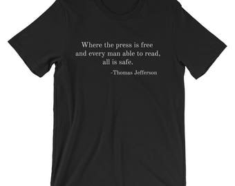 Thomas Jefferson Quote-Journalism-FREEDOM of the PRESS-Graphic Tee-T-Shirt Sizes S+M+L+Xl-Bella + Canvas-Made in the U.S.A.-Gift-Brand New