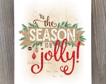 Christmas art, holiday print, christmas wall art, tis the season to be jolly!