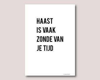 A4 print, Inspirational quote, Inspirational wall art, Motivational quote, Quote art, Quote print • Haast is vaak zonde van je tijd