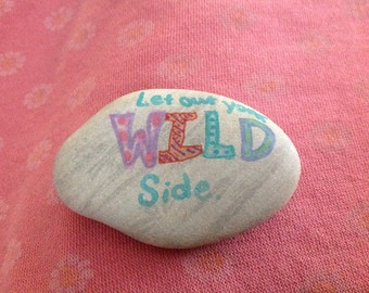 Let out your wild side handpainted paperweight