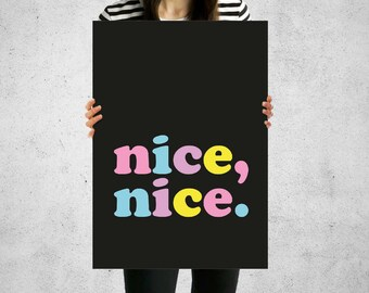 Print - Nice Nice - Wall Art Contemporary Monochrome Pastel Quote Poster 5 Sizes Kawaii Harajuku