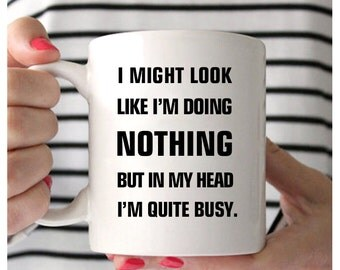 funny office mugs. Funny Office Mugs I Might Look Like Iu0027m Doing Nothing But In My