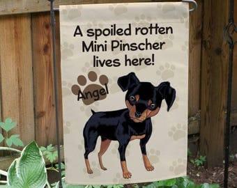 Personalized Mini Pinscher Spoiled Here Garden Flag Custom Name Gift