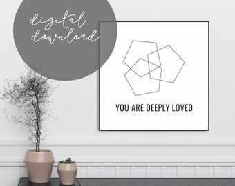 You Are Deeply Loved Print, BLACK FRIDAY SALE, Instant Download, Printable, Wall Art, Minimalist, Motivational, Gift Idea, Interior Decor