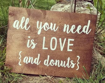 All you need is Love and Donuts, Wedding Sign, Donut Sign, Wedding Favor Sign, Wedding Table sign
