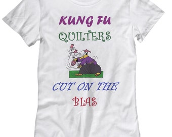 Kung Fu Quilters Cut on the Bias -- t-/nightshirt