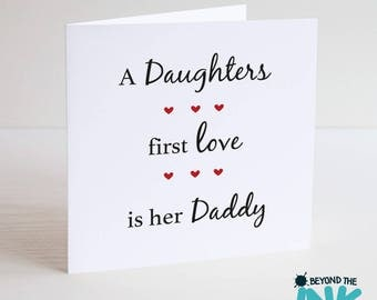 Cute Father's Day Card - A Daughters First Love Is Her Daddy - Birthday Card